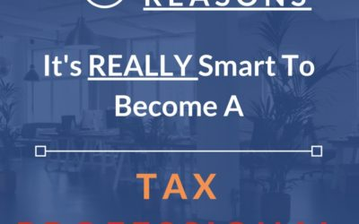 6 Reasons it's Really Smart to become a Tax Professional