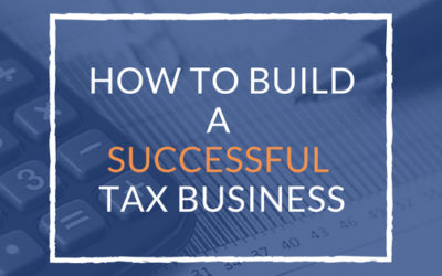How to Build a Successful Tax Business