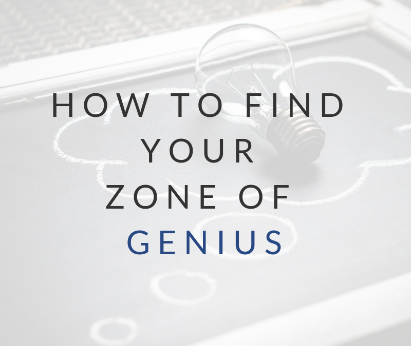What is a Zone of Genius and How Do You Find Yours