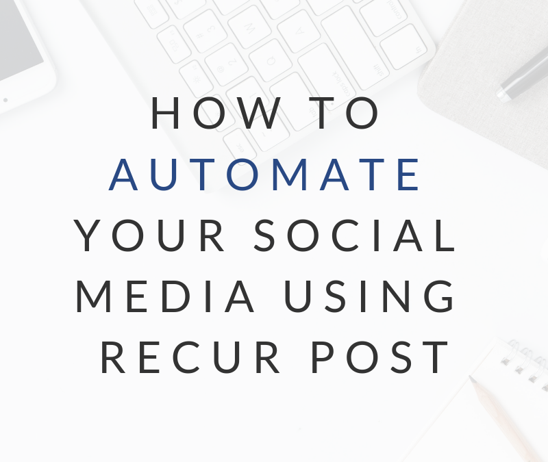 How to Automate Your Social Media Using Recur Post